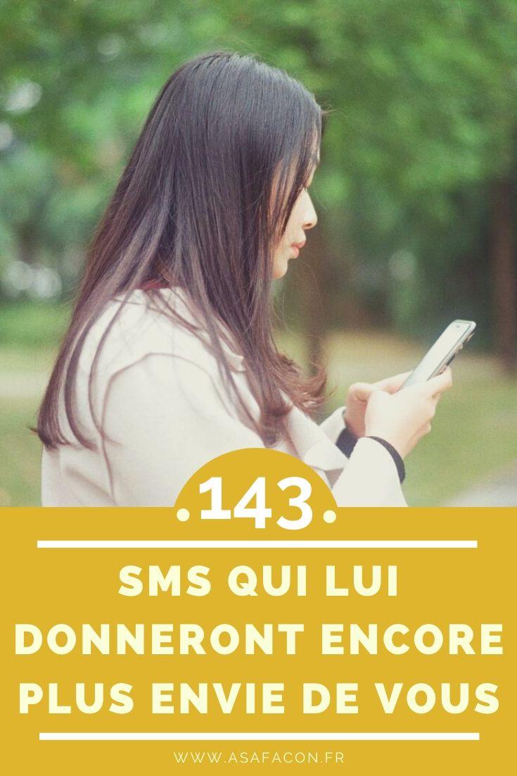 143 Sms Qui Lui Donneront Encore Plus Envie De Vous