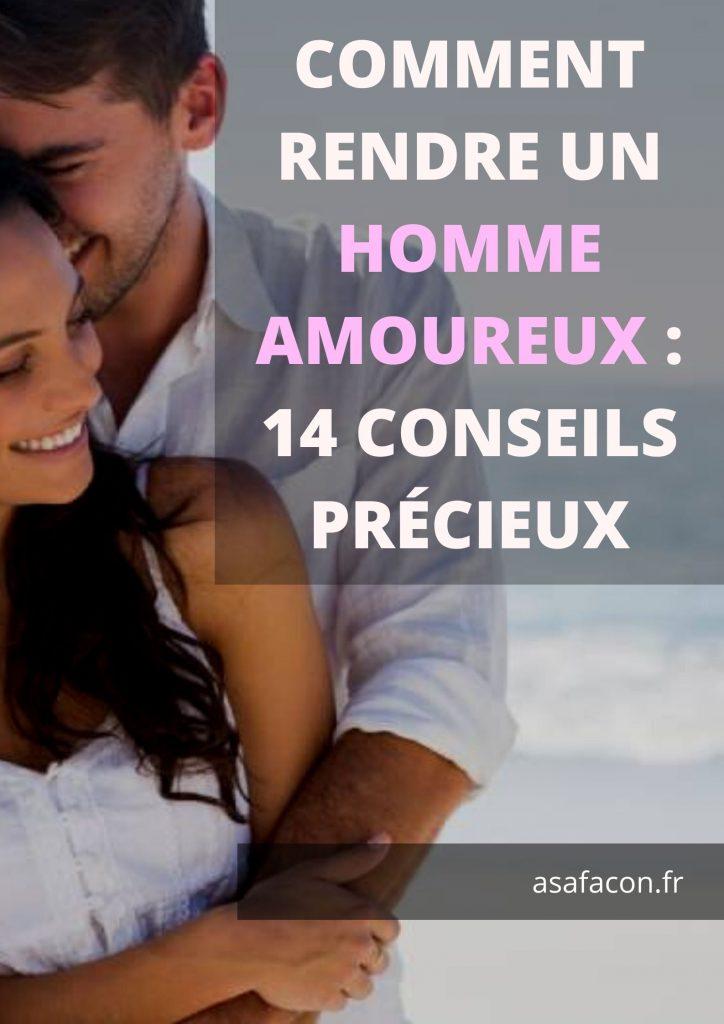 Comment Rendre Un Homme Amoreux 14 Conseils Précieux