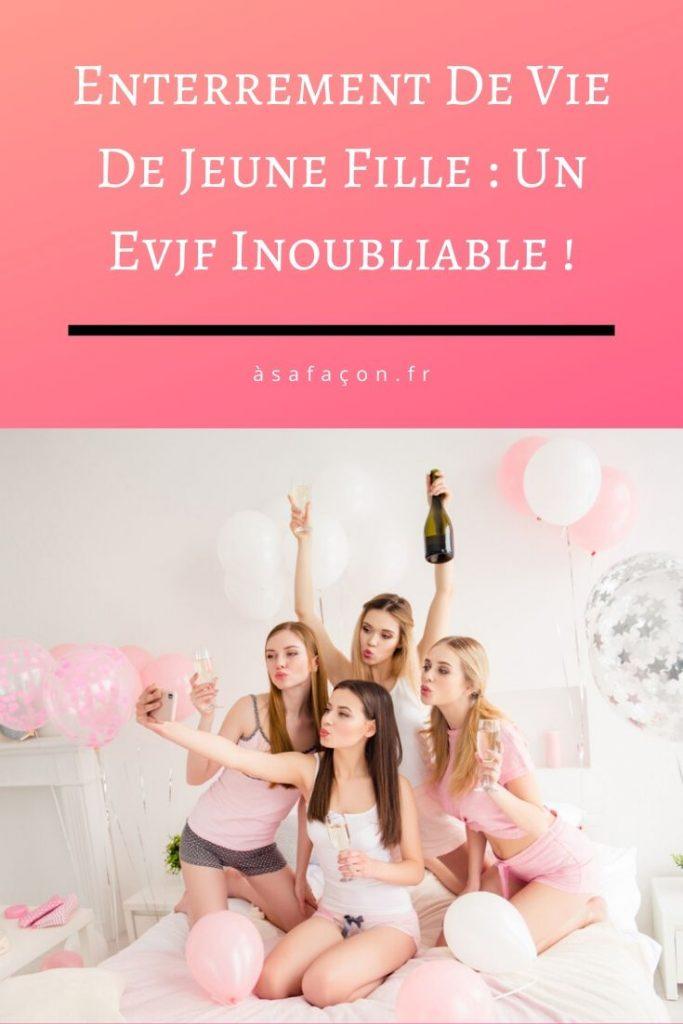 Enterrement De Vie De Jeune Fille : Un Evjf Inoubliable !